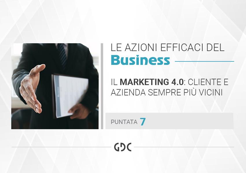 Il marketing 4.0: Cliente e azienda sempre più vicini
