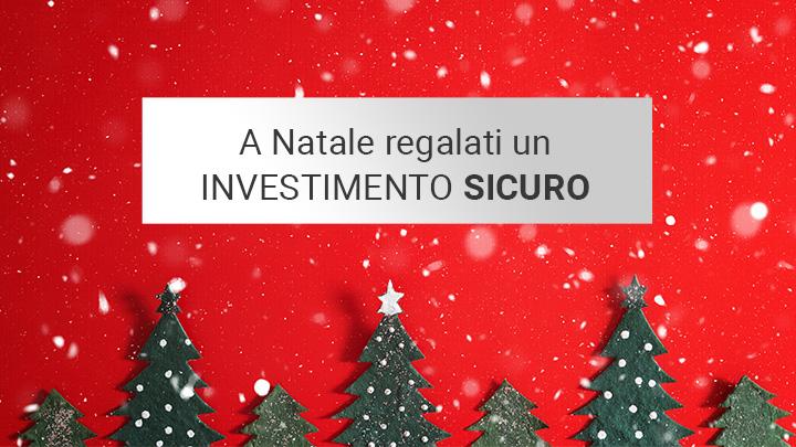 A Natale regalati un investimento sicuro